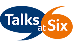 Talks at Six